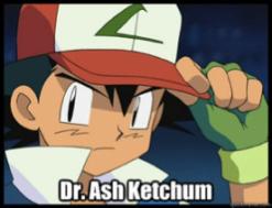 Dr. Ash Ketchum